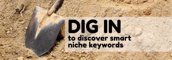 Dig-In-To-Discover-Niche-Keywords